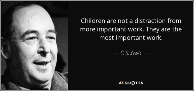 quote-children-are-not-a-distraction-from-more-important-work-they-are-the-most-important-c-s-lewis-79-84-25